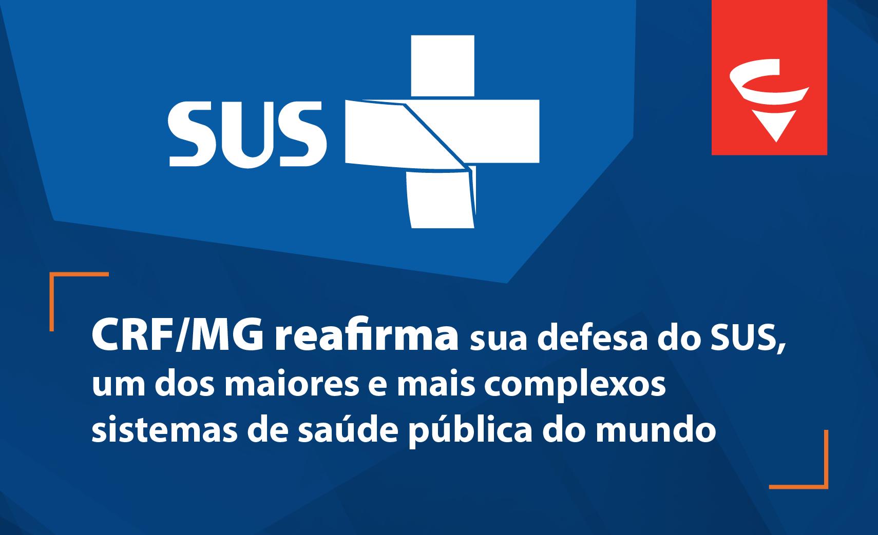 CRF/MG reafirma sua defesa do SUS, um dos maiores e mais complexos sistemas de saúde pública do mundo